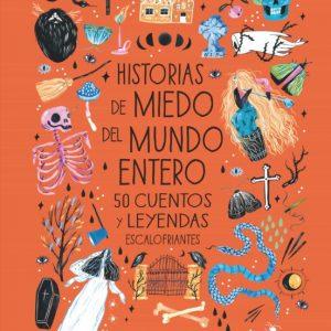 Historias de miedo del mundo entero - 50 cuentos y leyendas escalofriantes